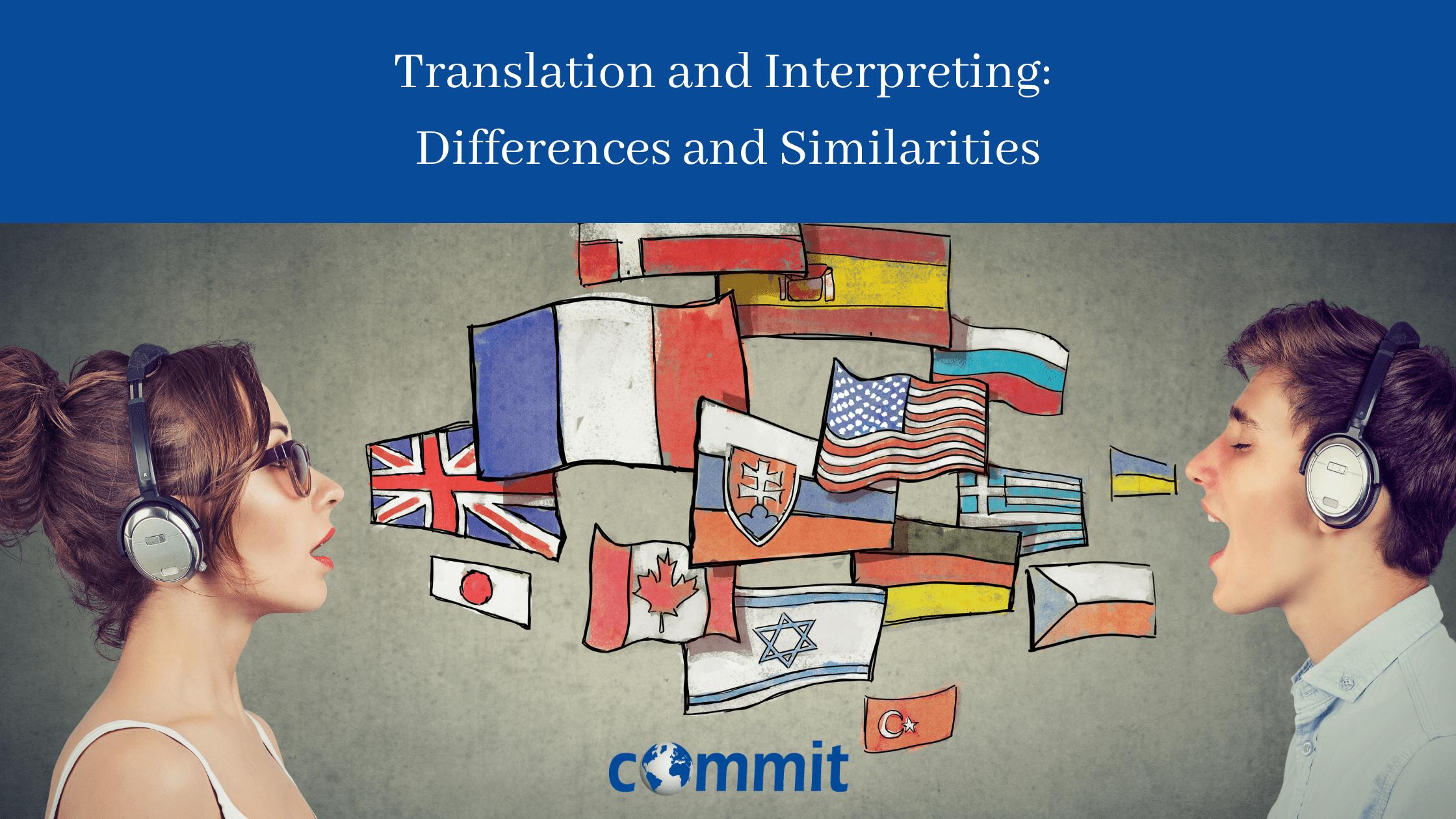 Translation & Interpreting: Differences & Similarities