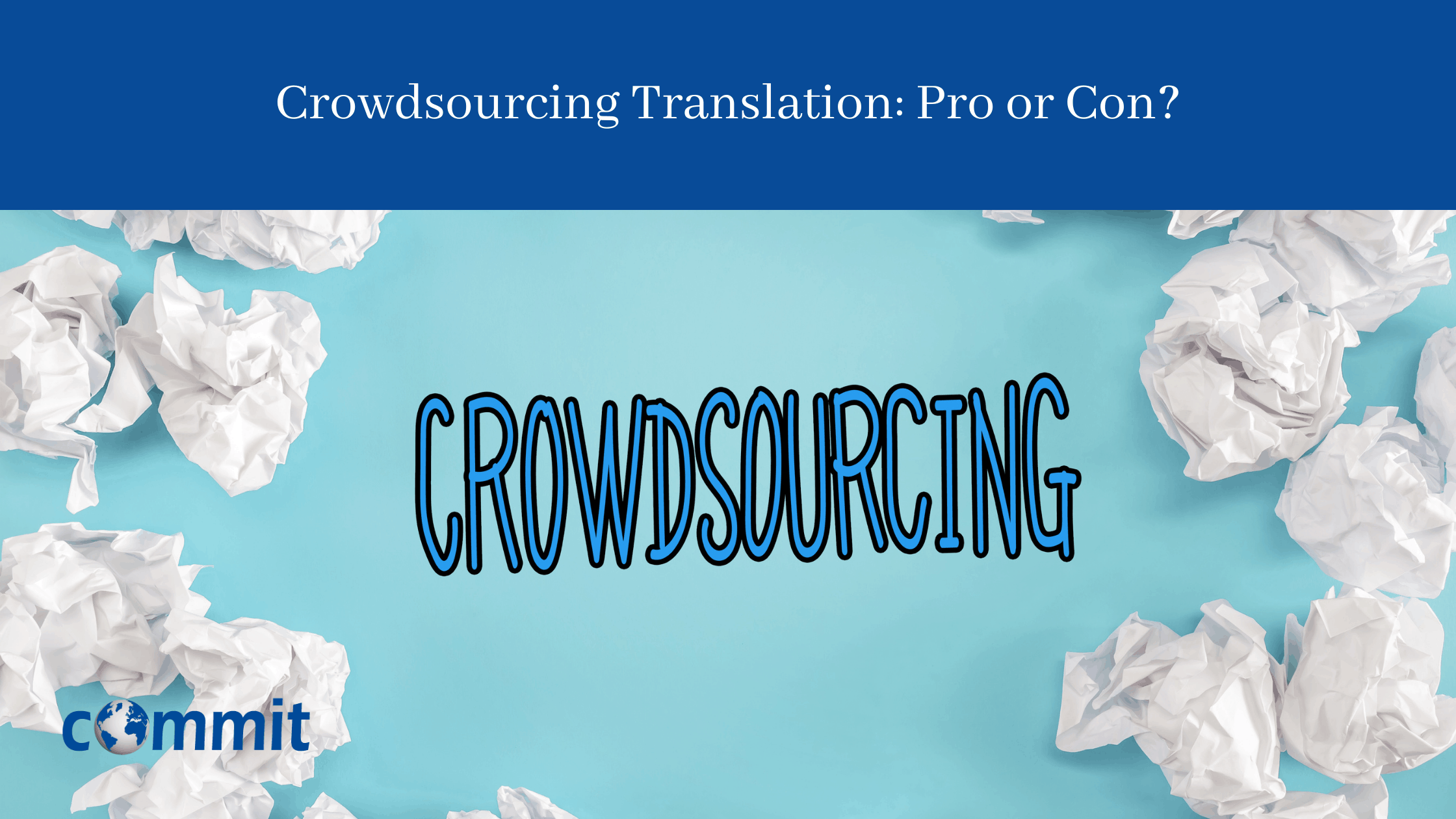 Crowdsourcing Translation: Pro or Con?