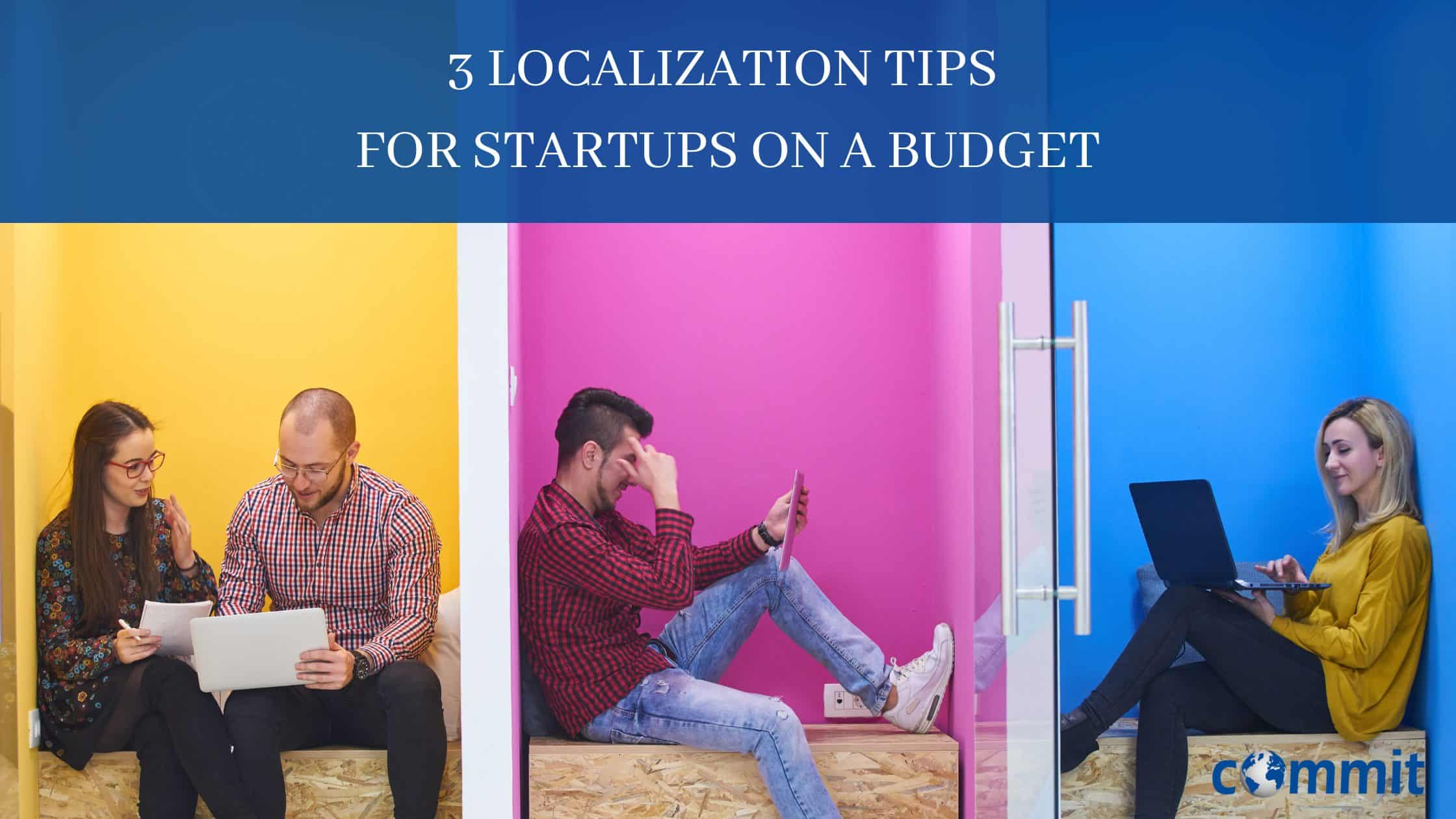 3 Localization Tips for Startups on a Budget