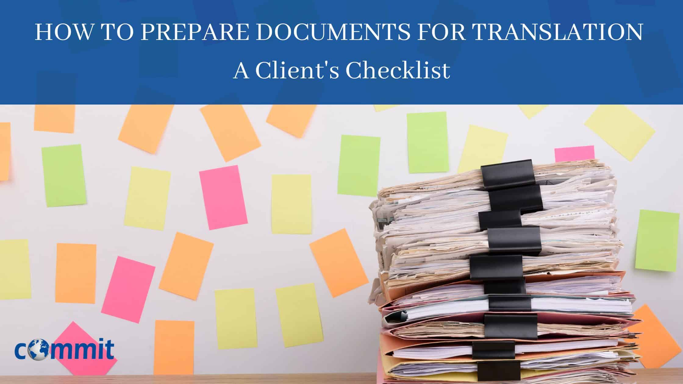 How to prepare documents for translation - <br/> A client's checklist