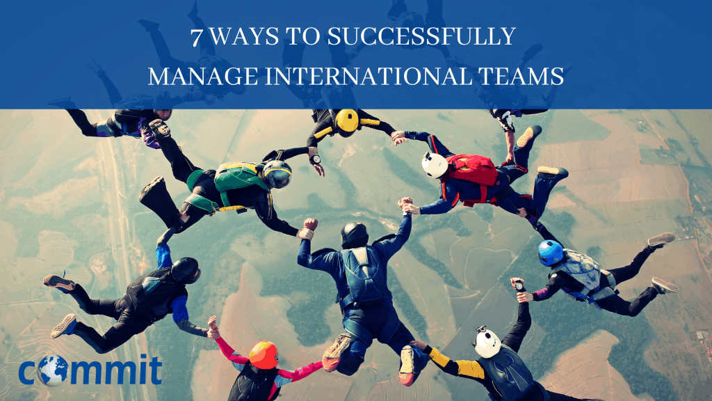 7 Ways to Successfully Manage International Teams
