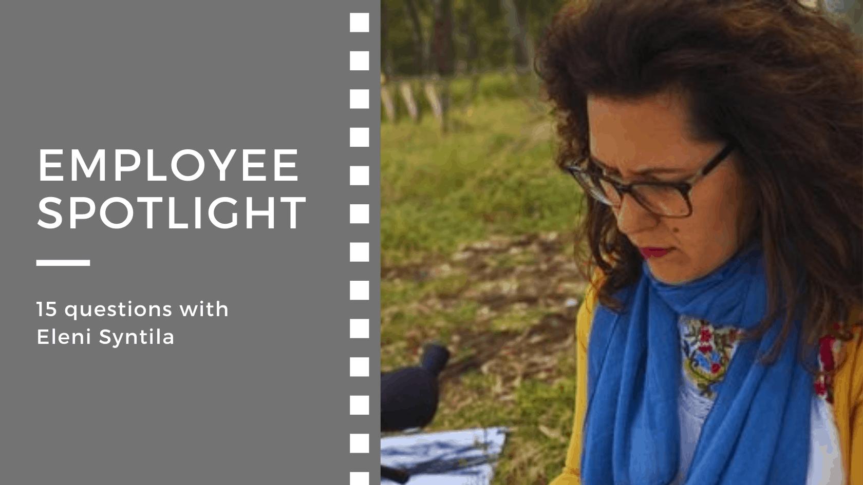 Employee spotlight:<br>15 questions with Eleni Syntila