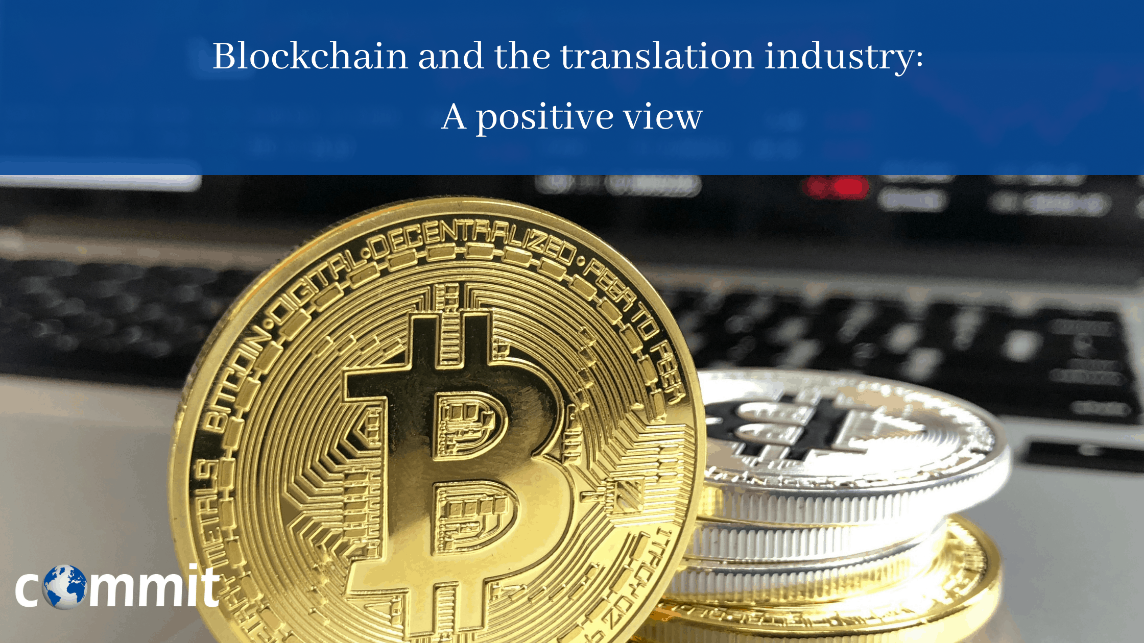 Blockchain and the Translation Industry: </br>A Positive View