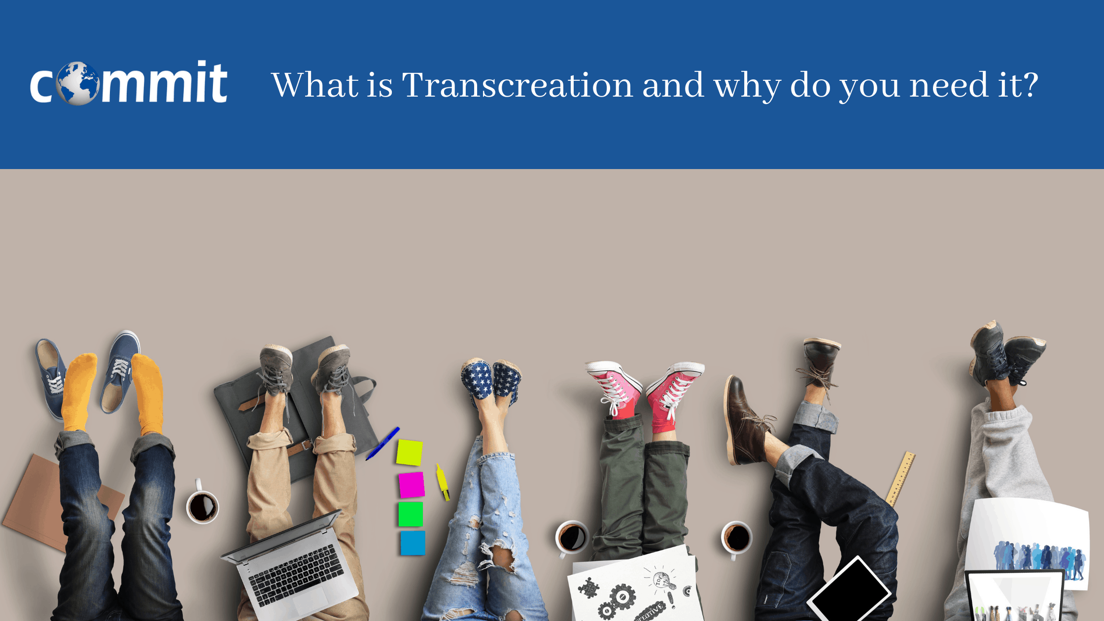 What is Transcreation and why do you need it?