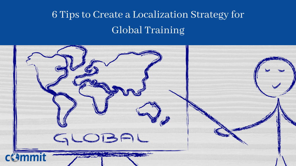 6 Tips to Create a Localization Strategy for Global Training