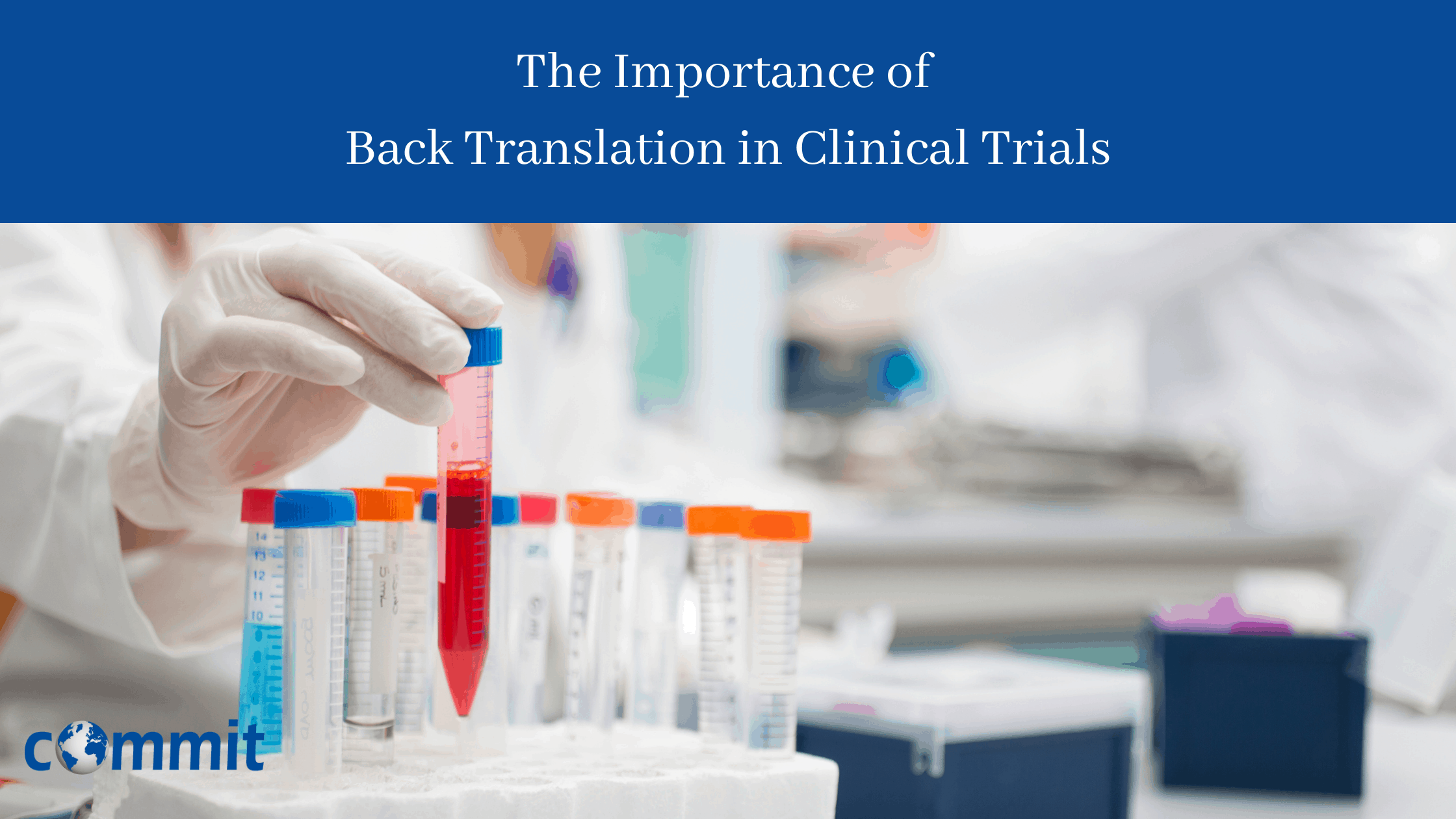 The Importance of </br>Back Translation in Clinical Trials