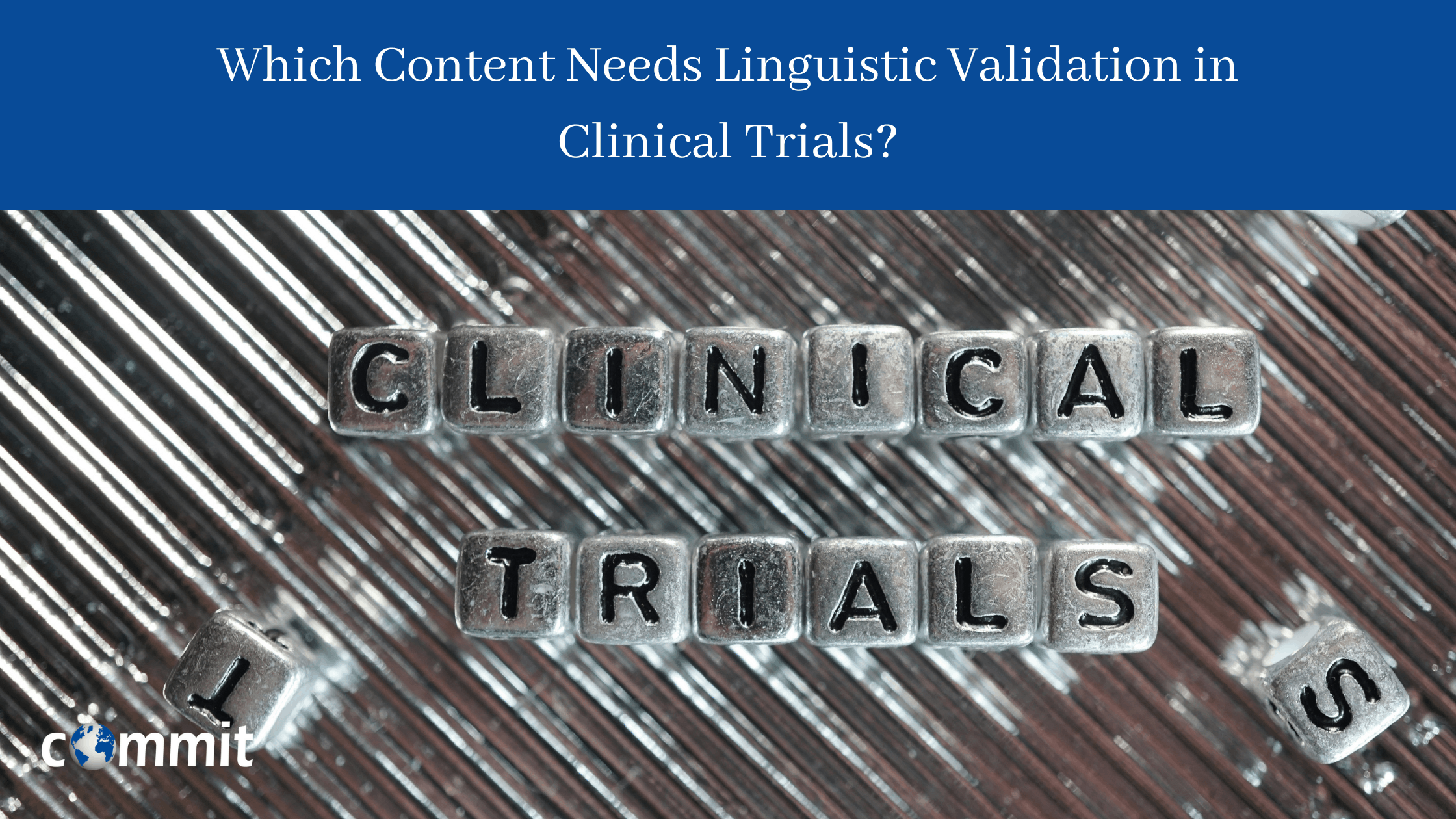 Which Content Needs Linguistic Validation in Clinical Trials?
