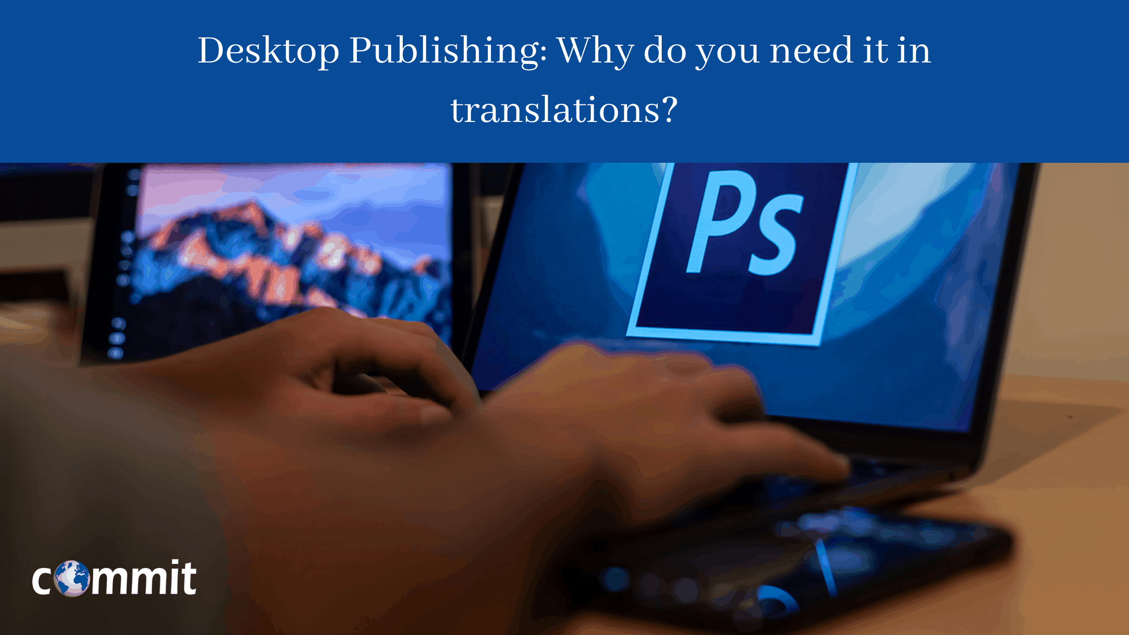 Desktop Publishing: Why do you need it in translations?